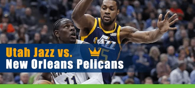 Utah Jazz vs. New Orleans Pelicans NBA betting preview