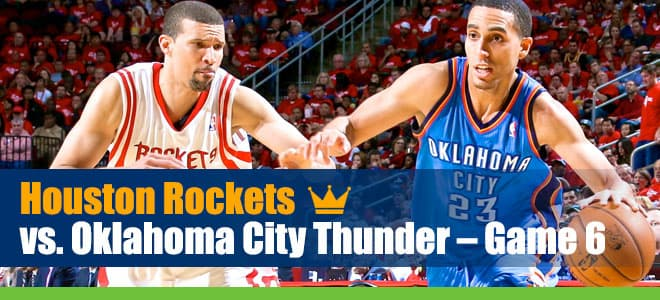 Rockets vs. Thunder NBA Playoffs Game 6 Betting Analysis, Predictions and Lines