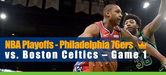 Philadelphia 76ers vs. Boston Celtics – NBA Playoffs Game 1 Betting