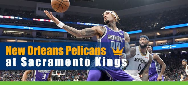 New Orleans Pelicans vs. Sacramento Kings NBA betting preview
