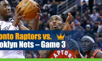 NBA Playoffs Toronto Raptors vs. Brooklyn Nets Game 3 Betting