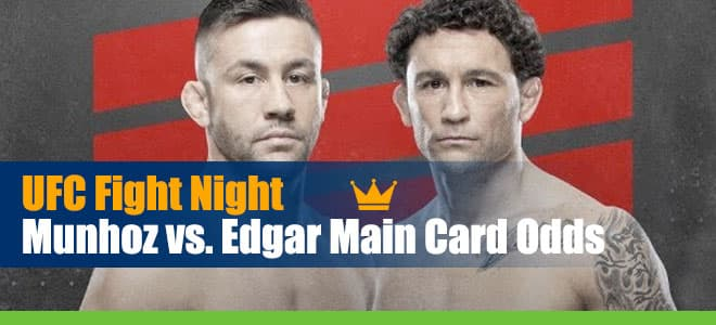 UFC on ESPN 15 - Munhoz vs. Edgar Main Car Betting Odds and Picks