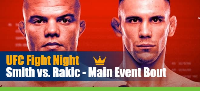 UFC Fight Night Smith vs. Rakic – Main Event Bout Betting