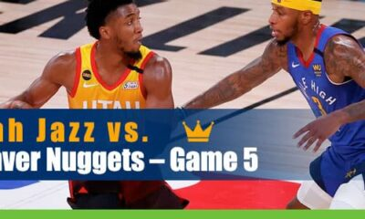 Utah Jazz vs. Denver Nuggets 2020 NBA Playoffs Game 5 Betting