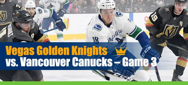 Knights vs. Canucks Hockey Betting Game 3 Odds, Picks and Analysis