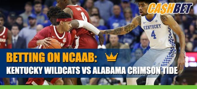 NCAA Basketball Betting: Kentucky Wildcats vs. Alabama Crimson Tide