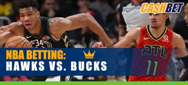 NBA Betting: Atlanta Hawks vs. Milwaukee Bucks