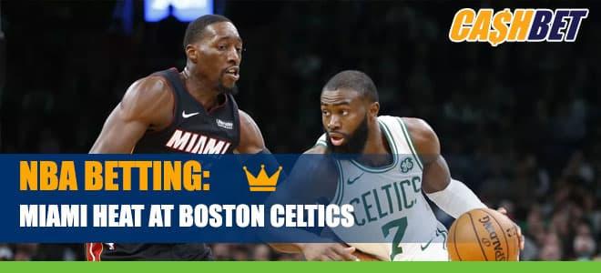 NBA Preview: Miami Heat vs. Boston Celtics Betting odds and picks