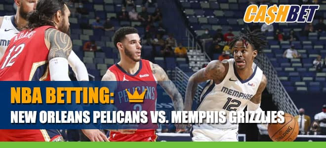 NBA Betting: New Orleans Pelicans vs. Memphis Grizzlies Odds and Picks