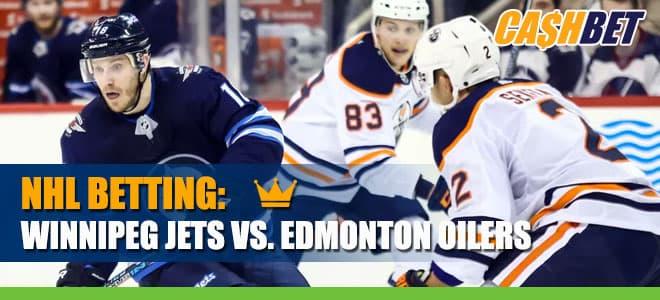 NHL Betting: Winnipeg Jets vs. Edmonton Oilers Odds and Picks