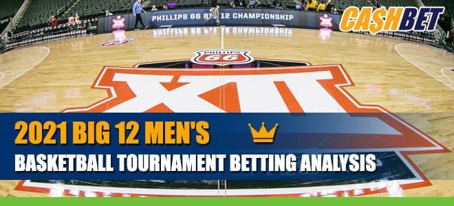 2021 Big 12 Men's Basketball Tournament betting odds, picks and analysis
