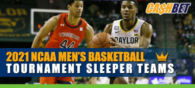 2021 NCAA Men's Basketball Tournament Sleeper Teams Betting