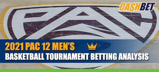 2021 Pac 12 Men's Basketball Tournament Betting Analysis, Predictions and Picks