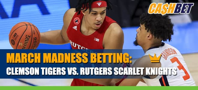 March Madness: Clemson Tigers vs. Rutgers Scarlet Knights Betting Info