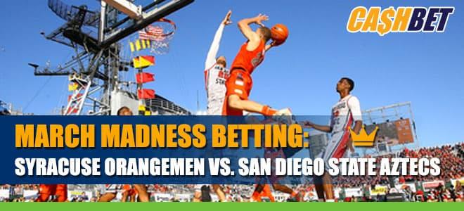 March Madness Round 1 Betting: Syracuse Orangemen vs. San Diego State Aztecs