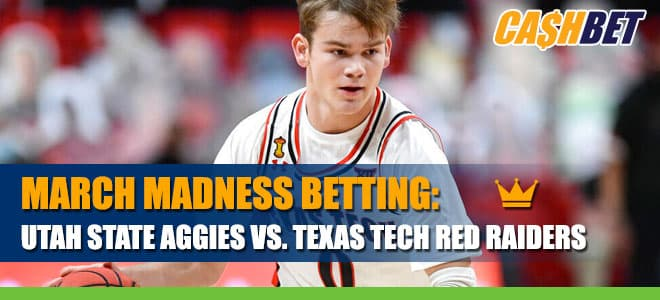 Utah State Aggies vs. Texas Tech Red Raiders March Madness Betting