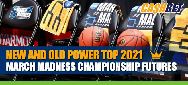 Power Top 2021 March Madness Championship Futures