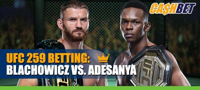 UFC 259 Betting: Blachowicz vs. Adesanya Main Card Betting Info