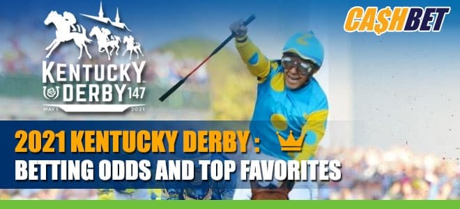 Updated 2021 Kentucky Derby Odds, Predictions and Top Betting Favorites
