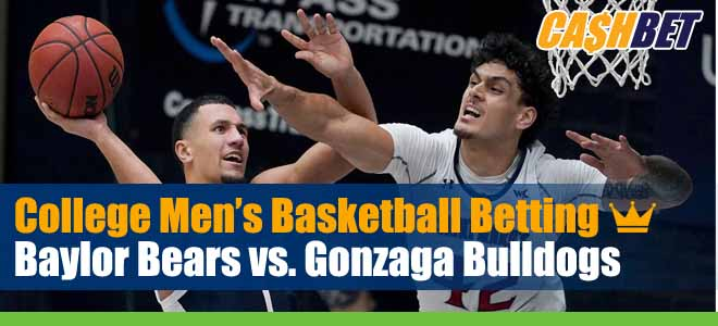 Baylor vs. Gonzaga March Madness Championship Matchup Odds and Picks