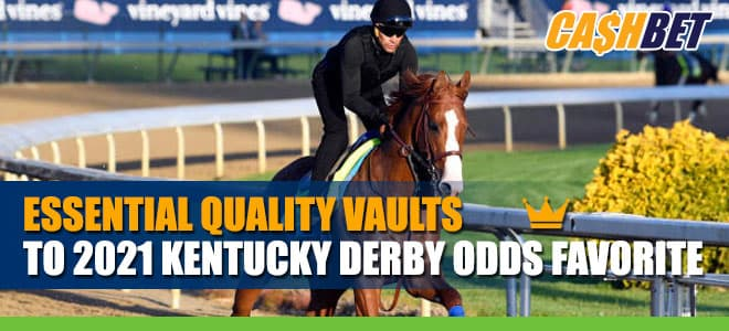 Essential Quality Vaults to 2021 Kentucky Derby Betting Odds Favorite
