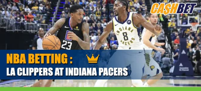 LA Clippers vs. Indiana Pacers Betting NBA best bets and odds