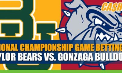 2021 National Championship Game Betting: Baylor Bears vs. Gonzaga Bulldogs