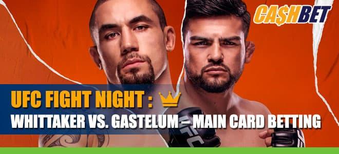 UFC Fight Night Betting: Whittaker vs. Gastelum Main Card Odds