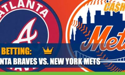 Atlanta Braves vs. New York MetsBetting Info, Game Odds