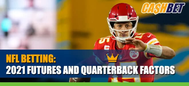 2021 Futures and Quarterback Factors