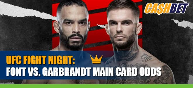 UFC Fight Night – Font vs. Garbrandt Main CardBetting Information
