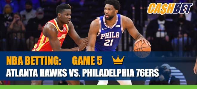 Atlanta Hawks vs. Philadelphia 76ers – Game 5Betting Information
