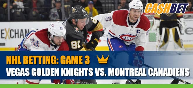 Vegas Golden Knights vs. Montreal Canadiens – NHL Playoffs Game 3 Odds