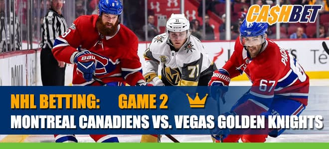 Montreal Canadiens vs. Vegas Golden Knights – Game 2Betting Information