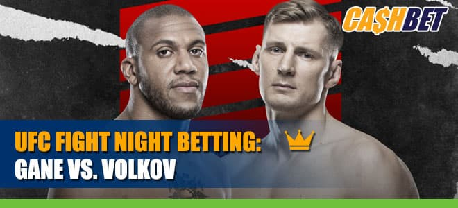 UFC Fight Night: Gane vs. Volkov Main Card Betting Info, Odds