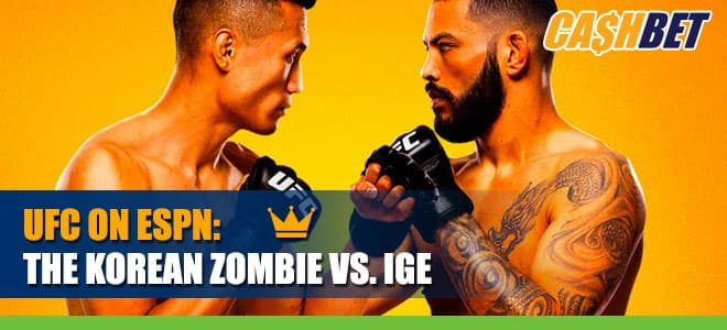 UFC on ESPN: The Korean Zombie vs. Ige Betting Info, Fight Odds and Picks
