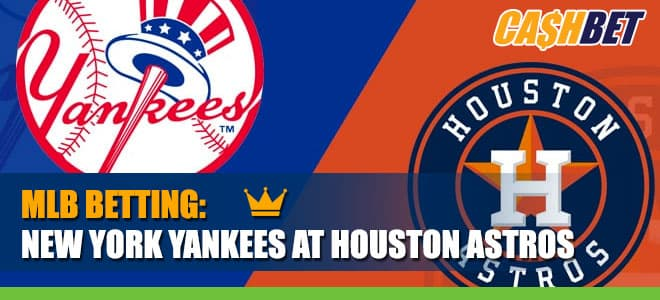 Yankees vs. Astros Betting Info, Odds and Best Bet