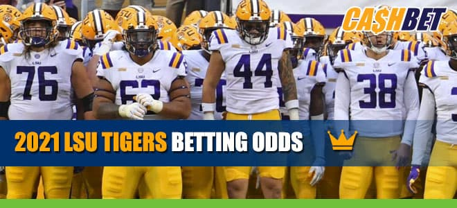 2021 LSU Tigers Updated Betting Odds, Expert Analysis