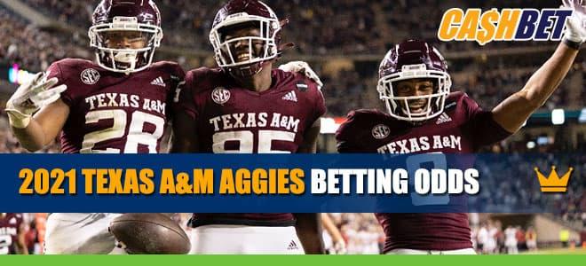 2021 Texas A&M Aggies Football Betting Odds