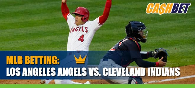 Los Angeles Angels vs. Cleveland Indians Betting Information