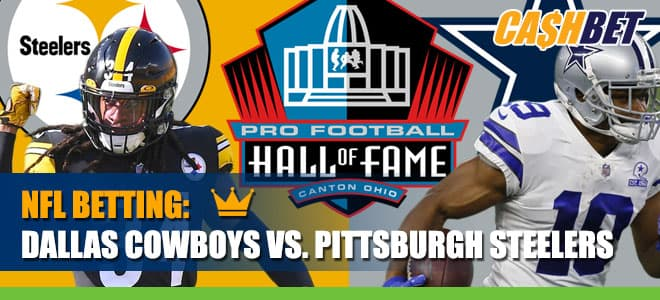 2021 Hall of Fame Game - Dallas Cowboys vs. Pittsburgh Steelers Betting Information
