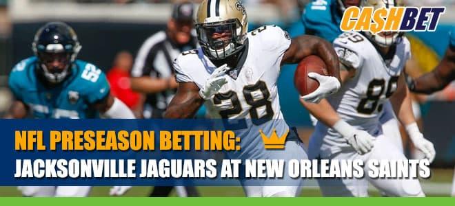 NFL Preseason Betting: Jacksonville Jaguars vs. New Orleans Saints Information