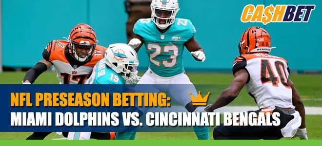 Miami Dolphins vs. Cincinnati Bengals Betting Information NFL