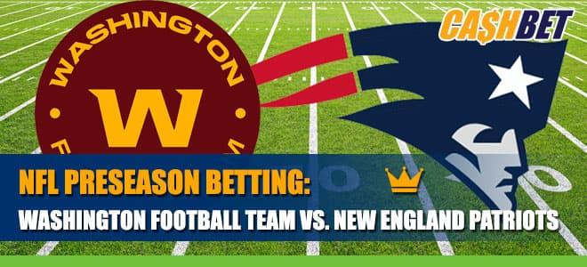 Washington vs. Patriots NFL Preseason Openers Betting Game Analysis