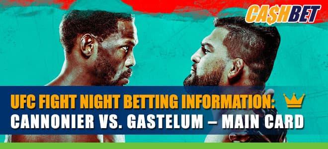 UFC Fight Night: Cannonier vs. Gastelum – Main Card Betting Information