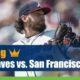 Atlanta Braves vs. San Francisco Giants