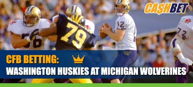 Washington Huskies at Michigan Wolverines CashBet Wagering Analysis