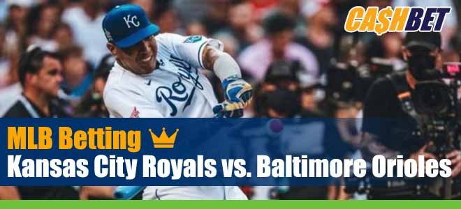 Kansas City Royals vs. Baltimore Orioles