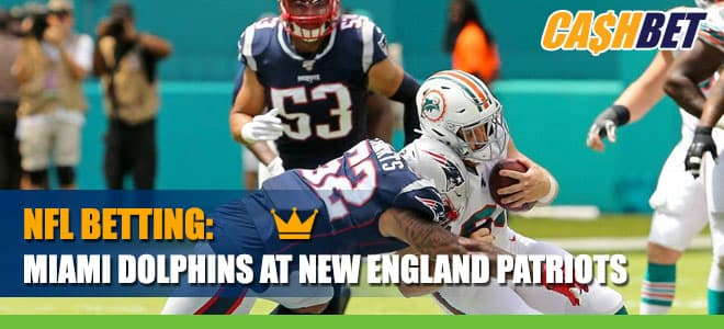 Miami Dolphins at New England Patriots CashBet Wagering Analysis